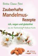 Petri, Britta Diana: Zauberhafte Mandelmus-Rezepte