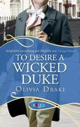 eBook:  To Desire a Wicked Duke: A Rouge Regency Romance