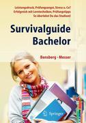 eBook: Survivalguide Bachelor. Leistungsdruck, Prüfungsangst, Stress und Co? Erfolgreich mit Lerntechniken, Prüfungstipps
