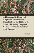 VARIOUS: A Photographic History of Rugby and th...