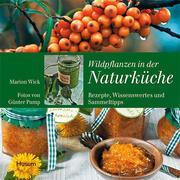 Wick, Marion: Wildpflanzen in der Naturküche