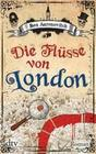 Ben, Aaronovitch: Die Flüsse von London