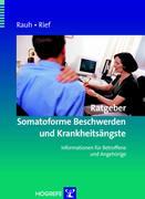 eBook: Ratgeber Somatoforme Beschwerden und Krankheitsängste