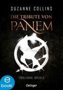 eBook: Die Tribute von Panem 1. Tödliche Spiele