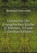 9785875497346 - Bernhard, Czerwenka: Geschichte Der Evangelischen Kirche in Böhmen, Volume 2 (German Edition) - كتاب