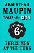 eBook:  Tales of the City Episode 6: Three Men at the Tubs