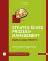 Inge Hanschke;Rainer Lorenz: Strategisches Prozessmanagement - einfach und effektiv
