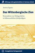 Ligniez, Annina: Das Wittenbergische Zion