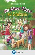 eBook: Die wilden Küken - Auf Schatzsuche