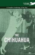 eBook: The Chihuahua - A Complete Anthology of the Dog -