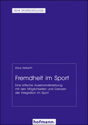 Seiberth, Klaus: Fremdheit im Sport