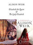 eBook: Elizabeth, The Queen and The Lady Elizabeth