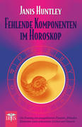 Huntley, Janis: Fehlende Komponenten im Horoskop