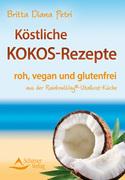 Petri, Britta Diana: Köstliche Kokos-Rezepte