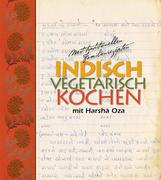 Oza, Harsha: indisch vegetarisch kochen mit Har...