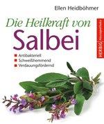Heidböhmer, Ellen: Die Heilkraft von Salbei