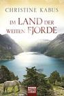 Kabus, Christine: Im Land der weiten Fjorde