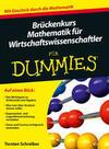 Schreiber, Torsten: Brückenkurs Mathematik für Wirtschaftswissenschaftler für Dummies