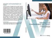 9783639407426 - Faßauer, Gabriele: Telearbeit und Erwerbstätigkeit von Frauen - 書
