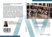 9783639407808 - Mandy Günther: Konsumgesellschaft, Freizeitverhalten und Werbung - 书