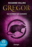 eBook: Gregor und das Schwert des Kriegers