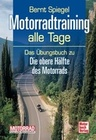 Spiegel,  Bernt: Motorradtraining alle Tage