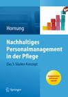 Hornung, Julia: Nachhaltiges Personalmanagement in der Pflege - Das 5-Säulen Konzept