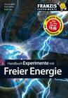 Günter Wahl;Karl Kehrle;Peter Lay: Handbuch Experimente mit freier Energie