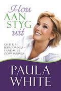 Paula White: Hou aan, styg uit