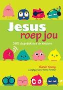 Sarah, Young: Jesus Roep Jou: 365 Dagstukkies vir kinders