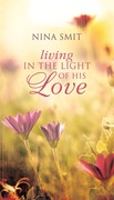 Nina Smit: Living in the Light of His Love