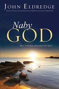 John Eldredge: Naby God