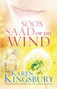 Karen Kingsbury: Soos saad op die wind