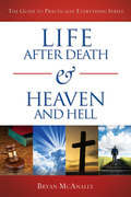 Brian McAnnaly: Life After Death Heaven and Hell
