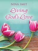Nina Smit: Living in God´s Love
