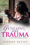 Yvonne Retief: Genesing vir trauma