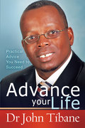 John Tibane: Advance your life