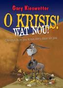 Gary Kieswetter: O Krisis, wat nou