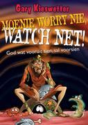 Gary Kieswetter: Moenie Worry nie, watch net