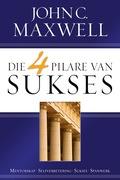 John, C. Maxwell: Die 4 pilare van sukses