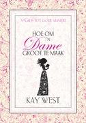 Kay West: Hoe om ´n dame groot te maak