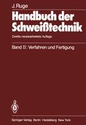 Ruge, Jürgen: Handbuch der Schweißtechnik