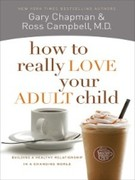 eBook: How to Really Love Your Adult Child