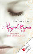 eBook: Angel Eyes. Im Bann der Dunkelheit