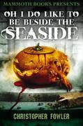 eBook: Mammoth Books Presents Oh I Do Like To Be Beside the Seaside