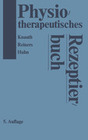 Huhn, R.;Knauth, K.;Reiners, B.: Physiotherapeutisches Rezeptierbuch
