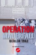 Ostertag, Heiger: Operation Mauerfall