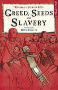 eBook: Greed, Seeds and Slavery