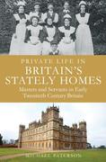 eBook: Private Life in Britain's Stately Homes