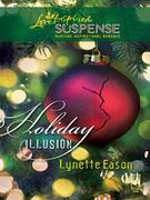 eBook: Holiday Illusion (Mills & Boon Love Inspired Suspense)